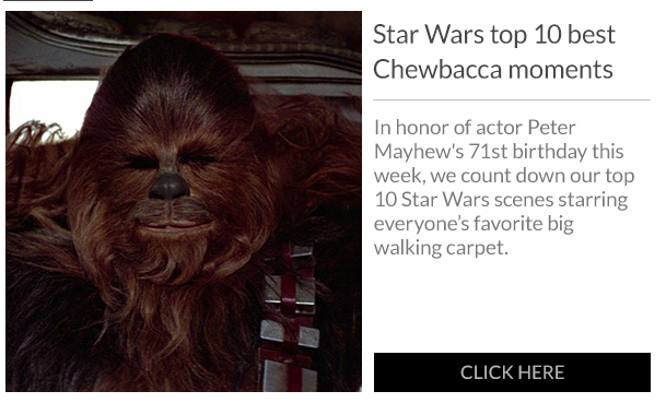 2015-05-24 00_47_06-Star Wars top 10 Chewbacca Moments, Sneak Peek at the Red Son Statues, and more!